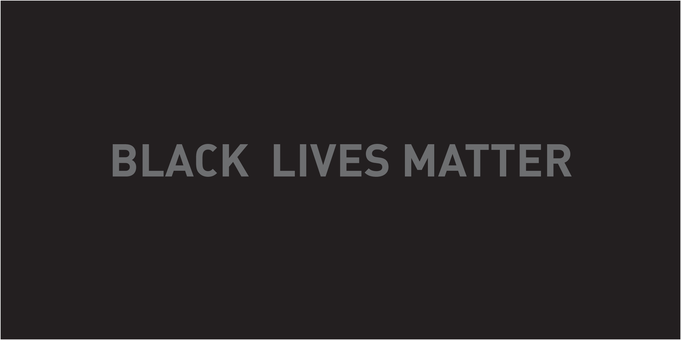 Black rectangle with gray text saying Black Lives Matter